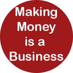 Making Money Is A Business