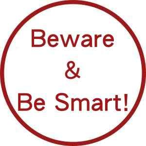 Beware & Be Smart