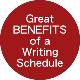 Great Benefits of a Writing Schedule
