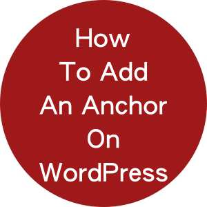How To Add An Anchor On WordPress