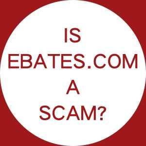 Is Ebates.com A Scam?