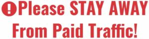Commission Magnet Stay Away from paid traffic