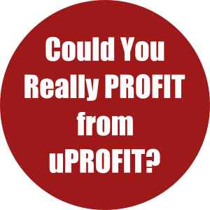 Could You Really Profit from uProfit? 2