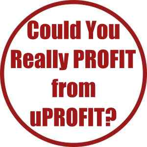 Could You Really Profit from uProfit?