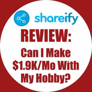 Shareify Review Can I Make $1,928.50 With My Hobby?