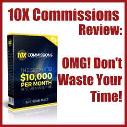 10X Commissions Review OMG! Don't Waste Your Time