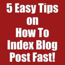 5 Easy Tips on How to index blog post fast