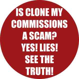 Is Clone My Commissions A Scam? YES, Lies! See Truth Here!