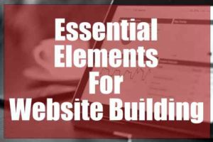 Essential Elements for Website Building