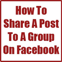 How To Share A Post To A Group On Facebook