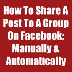 how to share a post to a group on facebook manually & automatically