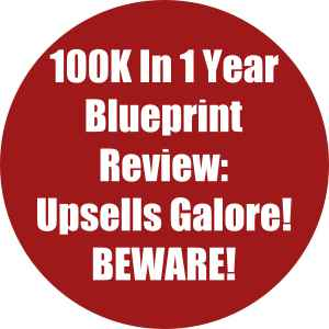 100K In 1 Year Blueprint Review Upsells Galore