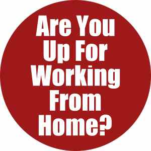 Are you up for working from home