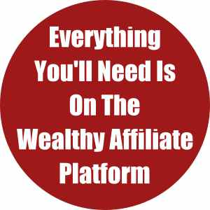 Everything You'll Need is on the Wealthy Affiliate Platform