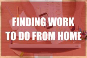 Finding work to do from home