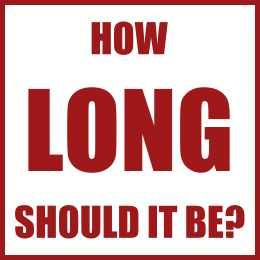 How Long Should It Be