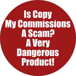 Is Copy My Commissions A Scam? A Very Dangerous Product!