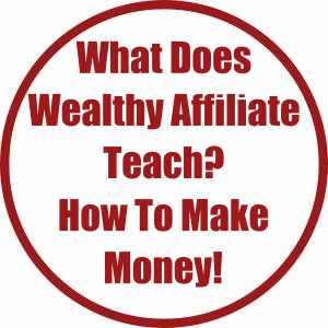 what does wealthy affiliate teach? how to make money