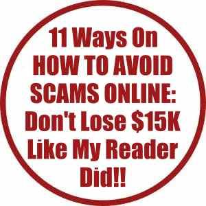 11 Ways On How To Avoid Scams Online: Don't Lose $15K Like My Reader Did