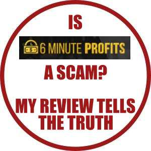Is 6 Minute Profits a scam? My Review Tells the Truth