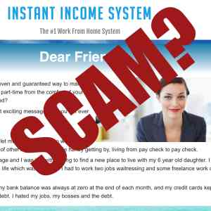 Is Instant Income Sytem a scam?