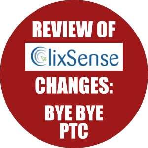 Review of ClixSense Changes, Bye Bye PTC