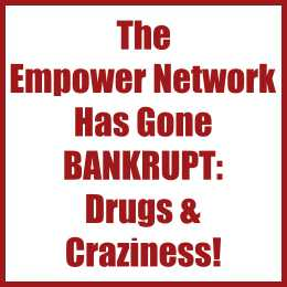 The Empower Network Has Gone Bankrupt, Drugs and Craziness!