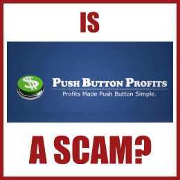Is Push Button Profits A Scam?