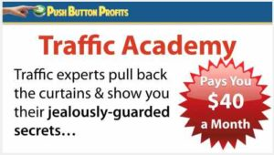 Push Button Profits Traffic Academy