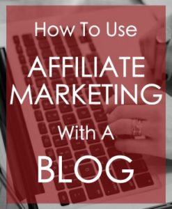 How To Use Affiliate Marketing With A Blog Beginner's Guide