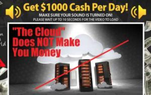 Get Paid 1K Per Day Lies about cloud hosting makes you money