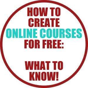 How To Create Online Courses for Free- What To Know