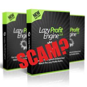 is Lazy Profit Engine 2.0 a scam