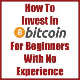 How To Invest In Bitcoins For Beginners With No Experience