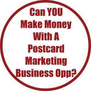 Can You Make Money With A Postcard Marketing Business Opportunity