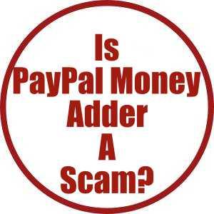 Is PayPal Money Adder A Scam