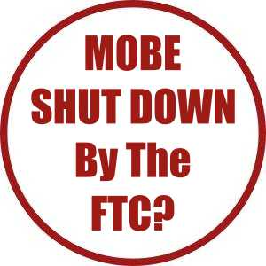 MOBE shut down by the FTC?