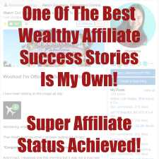One of The Best Wealthy Affiliate Success Stories Is My Own! Super Affiliate Status Accomplished!