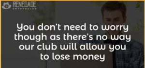 Renegade Crypto Club claims they won't let you lose money