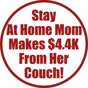 Stay At Home Mom Makes $4.4K From Her Couch