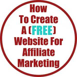 How To Create A (Free) Website For Affiliate Marketing