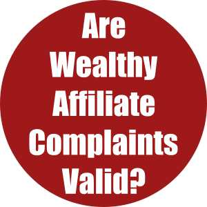 Are Wealthy Affiliate Complaints Valid