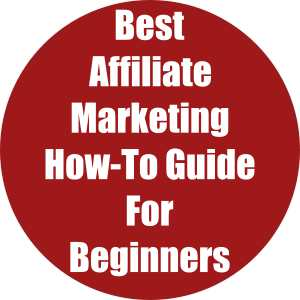 Best Affiliate Marketing How-To Guide For Beginners