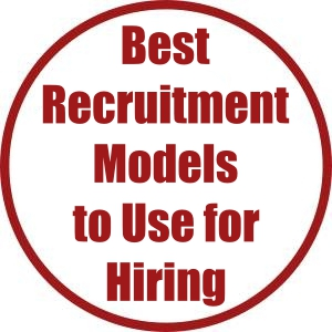Best Recruitment Models to Use for Hiring