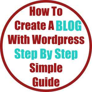 How To Create A Blog With WordPress Step By Step Simple Guide