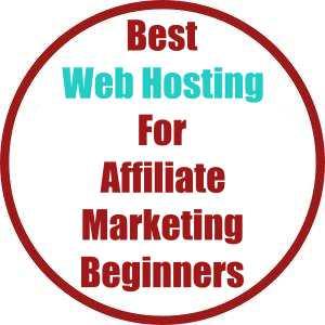 Best Web Hosting For Affiliate Marketing Beginners