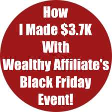 How I Made $3.7K With Wealthy Affiliate's Black Friday Event!