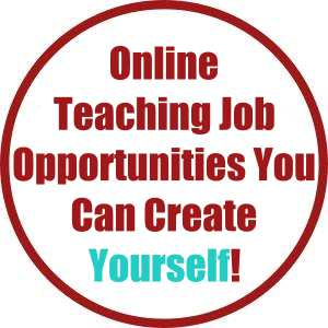 Online Teaching Job Opportunities You Can Create Yourself!