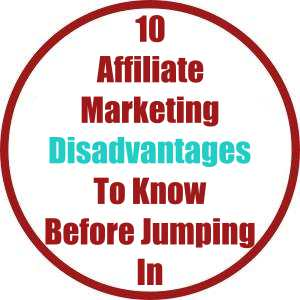 Top 10 Affiliate Marketing Disadvantages To Know Beforehand