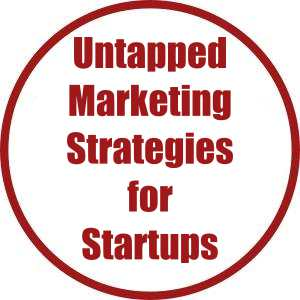 Untapped Marketing Strategies for Startups